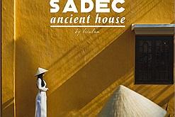 Kiếm tìm dấu tích những ngày xưa cũ ở Sa Đéc - đô thị cổ giữa lòng Đồng Tháp