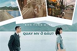 """Lùng ngay 4 tọa độ """"tình bể bình"""" xuất hiện trong MV  """"Chúng Ta Của Hiện Tại"""" - Sơn Tùng M-TP"""