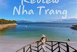 """Du lịch Nha Trang 3 ngày 2 đêm: đi hết những địa điểm hot, ăn sập các món """"ngon nhức nách"""""""