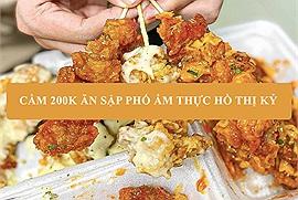 Cầm 200k ăn sập phố ẩm thực Hồ Thị Kỷ tại quận 10, tưởng không dễ mà lại dễ không tưởng!