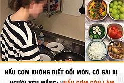 Một ngày 3 bữa 3 món như nhau, cô gái bị bạn trai mắng vì không đổi món không chịu được!