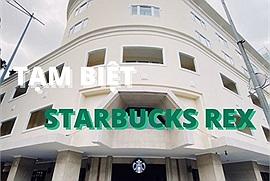 Sài Gòn mở cửa, Starbucks Rex lại đóng cửa vĩnh viễn: Tạm biệt tụ điểm ăn chơi bậc nhất Sài Thành